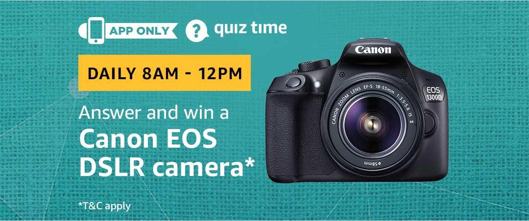Amazon Quiz 23 February 2019 Answers – Win Canon DSLR Camera