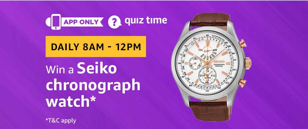 Amazon Quiz 26 February 2019 Answer – Win Seiko Chronograph Watch