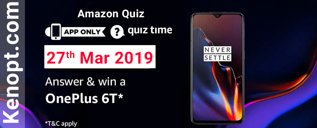 Amazon Quiz 27  March 2019 Answers – Win a Oneplus 6T Today