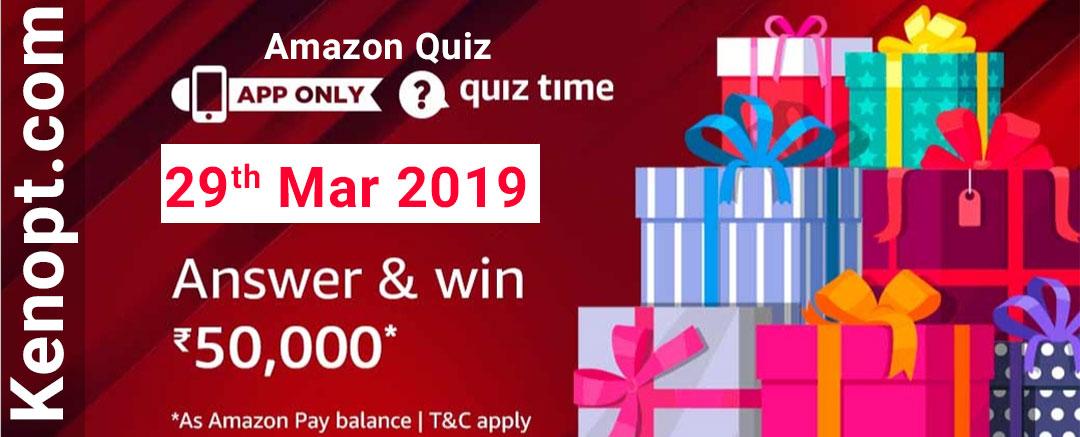 Amazon Quiz 29 March 2019 Answers – Win 50000 Amazon Pay Balance Today