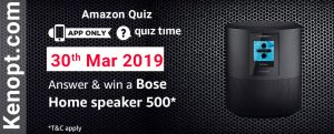 Amazon Quiz 30 March 2019 Answers – Win Bose Home Speaker 500 Today