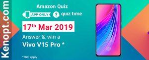 Amazon Quiz 17 March 2019 Answers – Win a Vivo V15 Pro