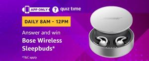 Amazon Quiz 2 March 2019 Answer 5 question to win Bose Wireless Sleepbuds