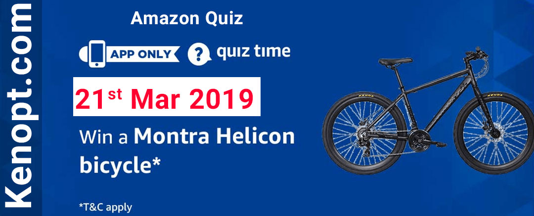 Amazon Quiz 21  March 2019 Answers – Win Montra Helicon Bicycle Today