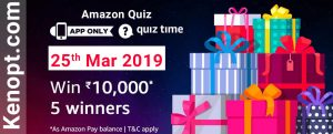 Amazon Quiz 25  March 2019 Answers – Win 10000 Amazon pay balance Today