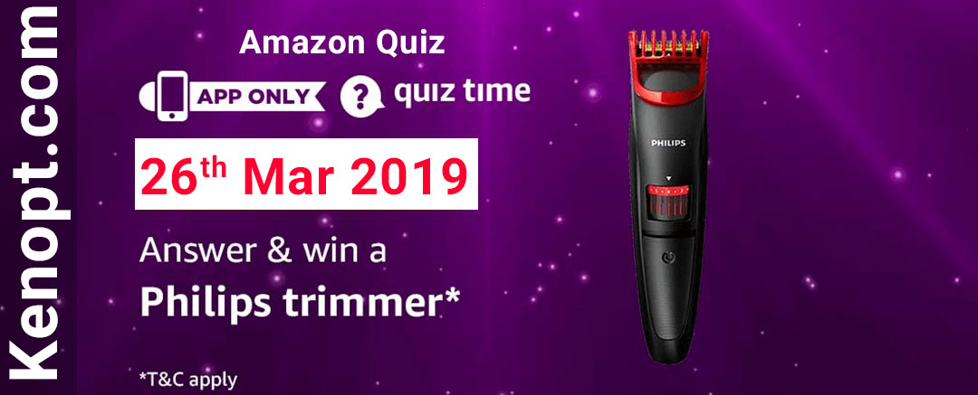 Amazon Quiz 26  March 2019 Answers – Win a Philips Trimmer Today