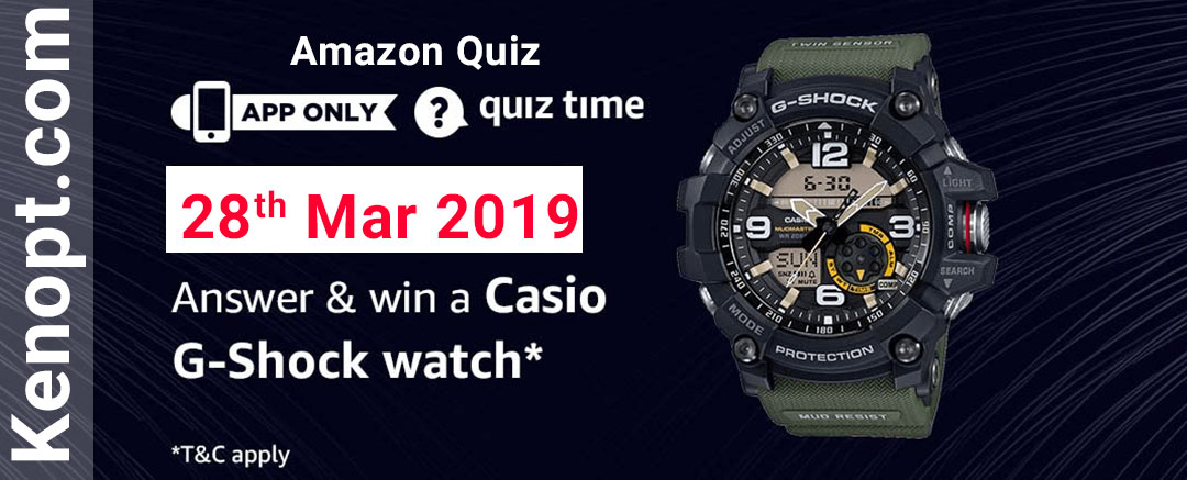Amazon Quiz 28  March 2019 Answers – Win a Casio G-Shock watch  Today