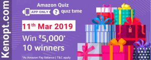 Amazon Quiz 11 March 2019 Answers – Win Rs 50000 Pay Balance