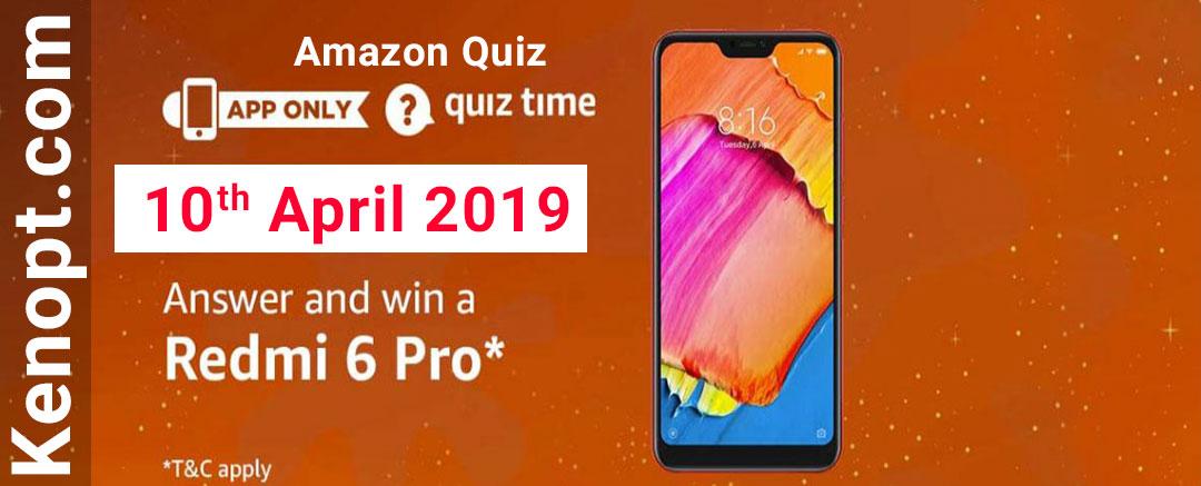 10 April 2019 Amazon Quiz Answers – win a Redmi 6 Pro Today