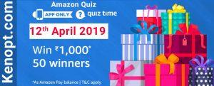 12 April 2019 Amazon Quiz Answers – win 1000 amazon pay  Today