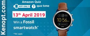 Amazon Quiz Answers 13 April 2019  – win Fossil Grant  Watch Today