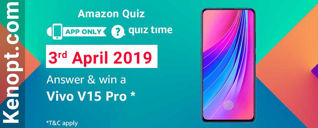 Amazon Quiz 3 April 2019 Answers – Win a Vivo V15 Pro Today
