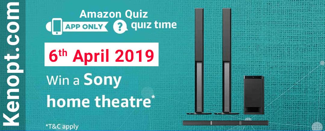 Amazon Quiz 6 April 2019 Answers – Win Sony Home Theatre Today