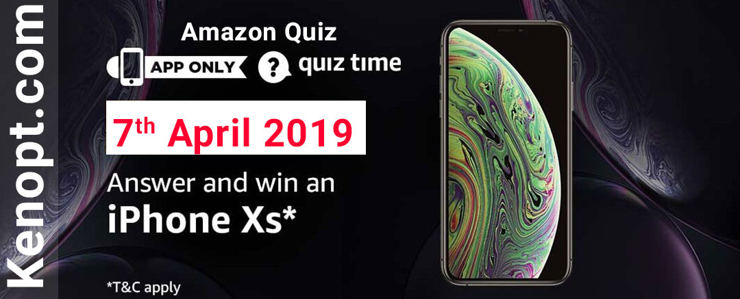 Amazon Quiz 7 April 2019 Answers – Win an iPhone Xs Today