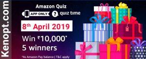 Amazon Quiz 8 April 2019 Answers – win 10000 Amazon pay balance Today