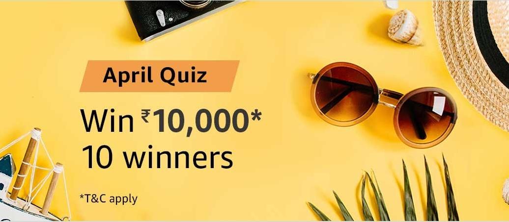 Amazon April Quiz – 10 winners will win 10000 amazon pay Today