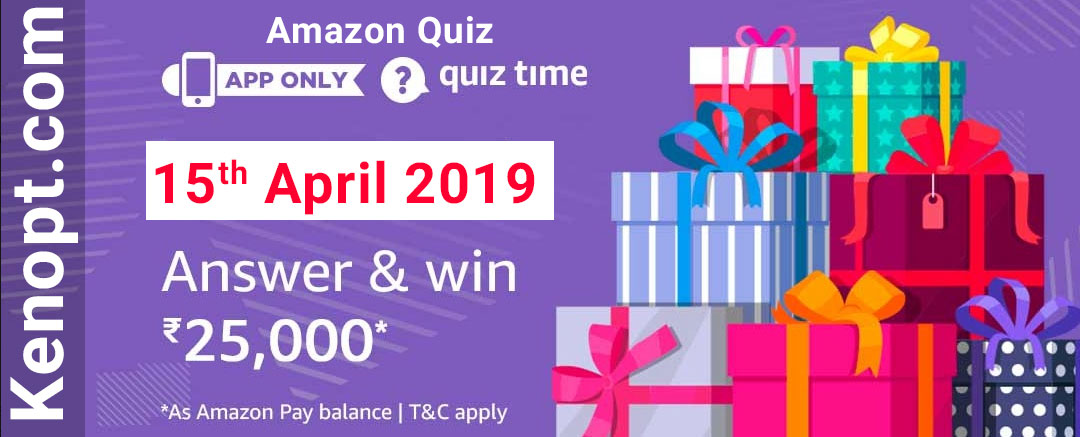 Amazon Quiz Answers 15 April 2019  – win Rs 25000 Amazon Pay Today