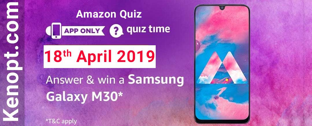 Amazon Quiz Answers 18 April 2019  – win a Samsung Galaxy M30 Today
