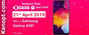 Amazon Quiz Answers 21 April 2019  – win Samsung Galaxy A50 Mobile Today