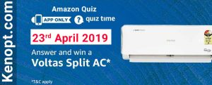 Amazon Quiz Answers 23 April 2019  – win Voltas split AC Today